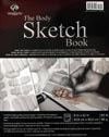The Body Sketch Book: A Variety of Anatomical Body