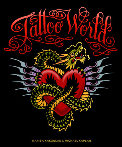 Tattoo World by Marisa Kakoulas and Michael Kaplan