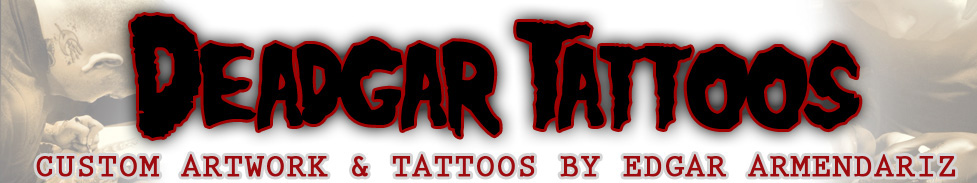 Deadgar Tattoos by Edgar Armendariz