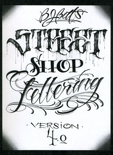 The Fourth In Series Is BJ Betts Street Shop Lettering Version 40 Which Starts Out With A Library Of Examples Very Graphic Tattoo Fonts