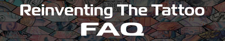 Reinventing The Tattoo FAQ