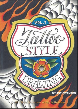 Tattoo Style Drawing - Vol. 1 by Joe Swanson